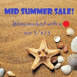Mid Summer Sale Event! 3 for $25